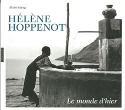 Hélène Hoppenot : Le monde dhier, 1933-1956