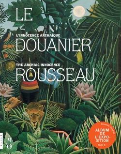 Le Douanier Rousseau. L'innocence archaïque. Album