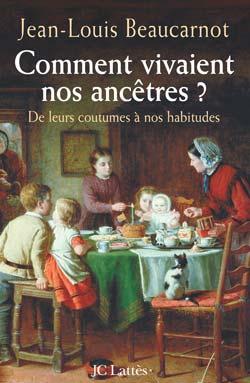 Comment vivaient nos ancêtres ? De leurs coutumes à nos habitudes