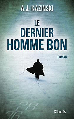 Le Dernier Homme Bon - A. J. Kazinski [MULTI]
