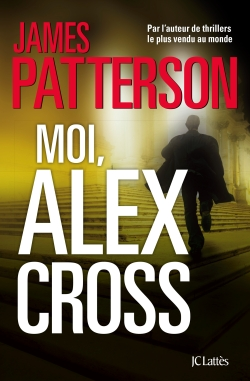 James Patterson - Moi, Alex Cross