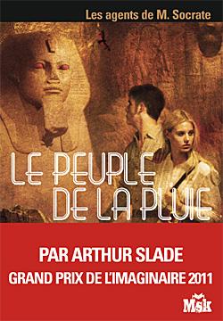 LES AGENTS DE MR SOCRATE (Tome 3) LE PEUPLE DE LA PLUIE d'Arthur Slade 9782702436202-G