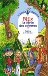 Félix le génie des cabanes