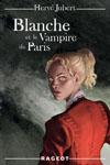 Blanche et le Vampire de Paris (tome 3)
