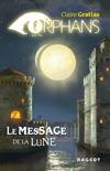 ORPHANS TOME 3 : Le message de la lune