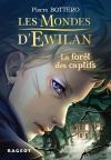 Les Mondes d'Ewilan – La forêt des captifs