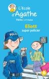 Eliott super policier