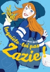 Inquiète-toi pas, Zazie !