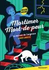 Mortimer Mort-de-Peur : la maison de l'angoisse