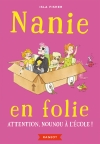 Nanie en folie – Attention, nounou à l'école !