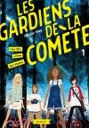 Les gardiens de la comète – Une fille venue des étoiles