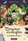 Monsieur Turlington – Catastrophes en série !