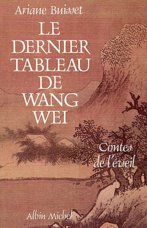 Le Dernier Tableau de Wang Wei