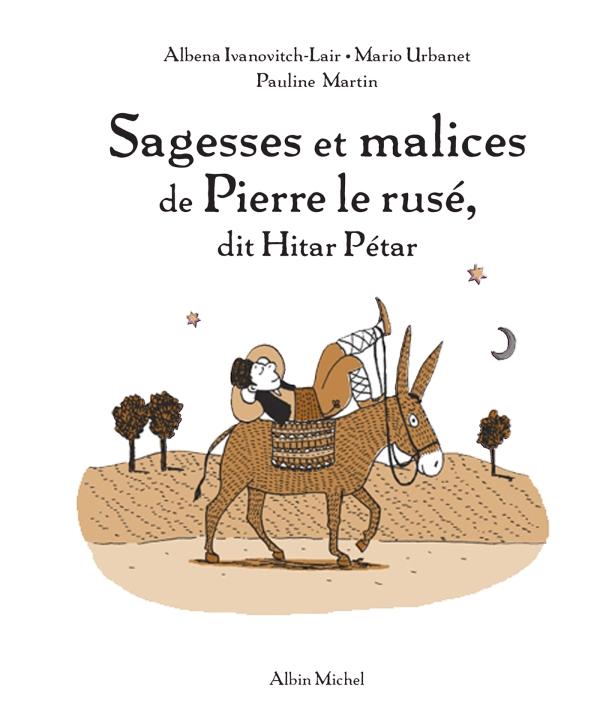 Sagesses et malices de Pierre le Rusé dit Hitar Pétar