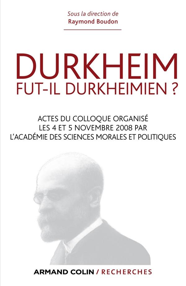 Durkheim fut-il durkheimien ?