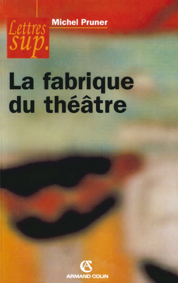 La fabrique du th??tre