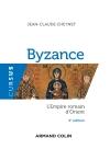 Byzance - 4e éd. - L'Empire romain d'Orient