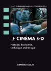 Le cinéma 3-D - Histoire, économie, technique, esthétique