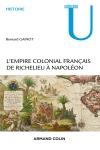 L'Empire colonial français - De Richelieu à Napoléon