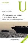 Géographie militaire et géostratégie. Enjeux et crises du monde contemporaine. 2e édition