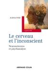 Le cerveau et l'inconscient - Neurosciences et psychanalyse