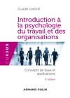 Introduction à la psychologie du travail et des organisations - 3e éd. Concepts de base et applic