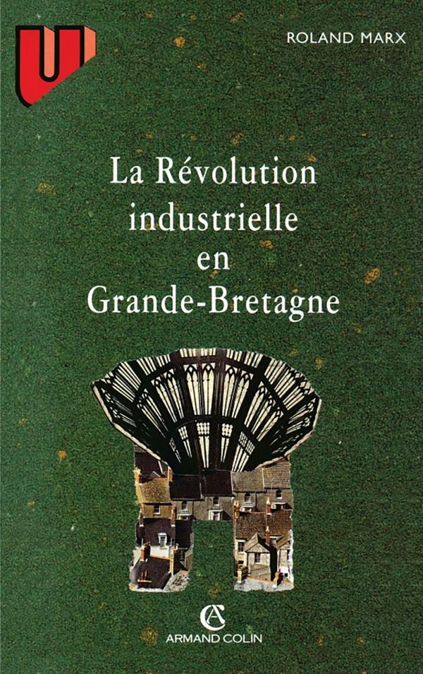 La révolution industrielle en Grande-Bretagne