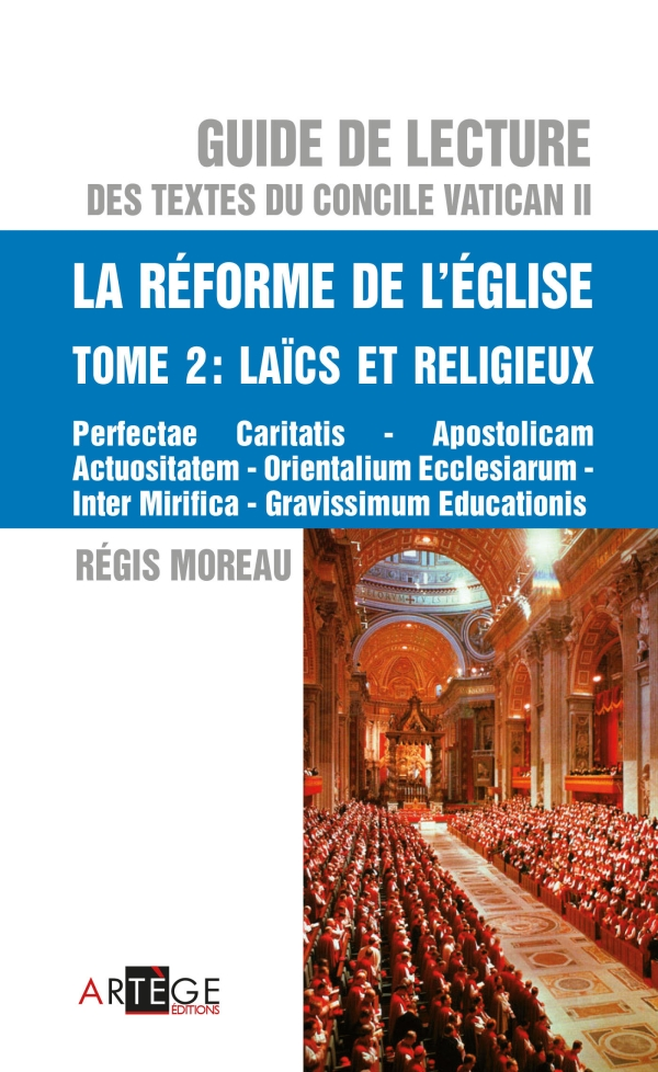 Guide de lecture des textes du concile Vatican II, la réforme de l'Eglise - Tome 2