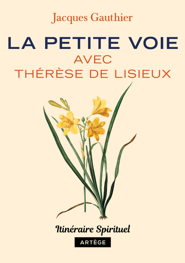 La petite voie avec Th?r?se de Lisieux