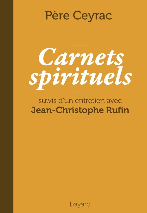 Carnets spirituels du P?re Ceyrac