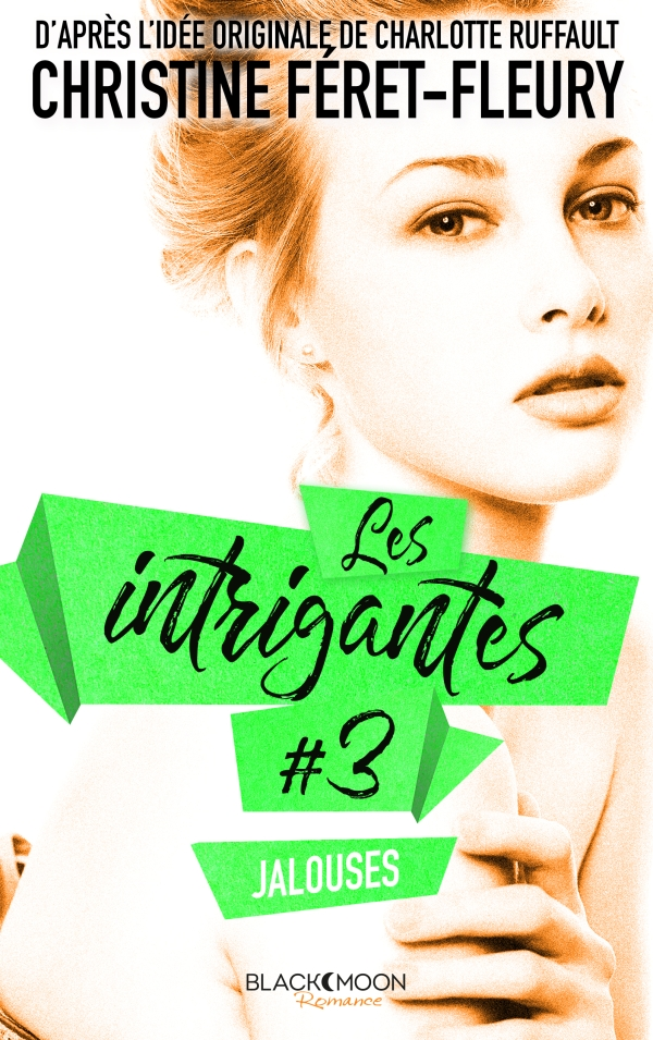 Les Intrigantes - Tome 3 - Jalouses