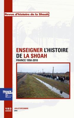 Revue Histoire de la Shoah nº193 – Enseigner l'histoire de la shoah – France 1950-2010 -