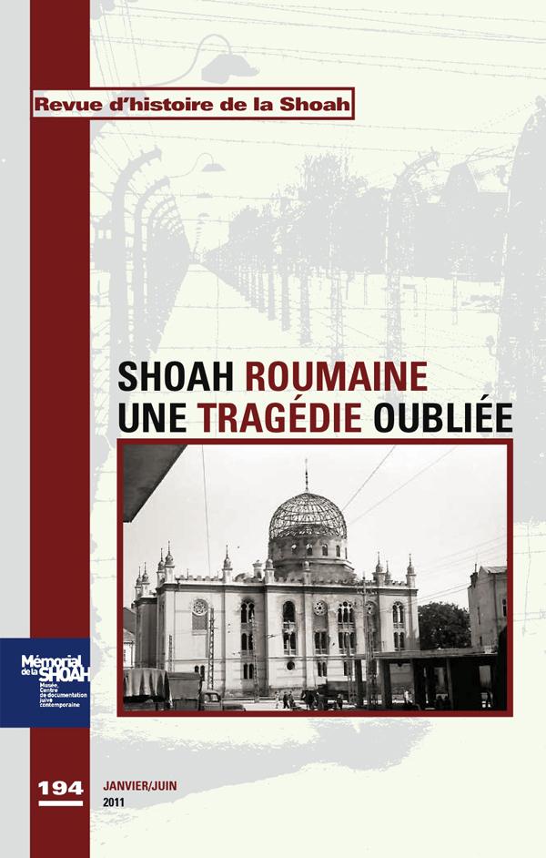 Revue Histoire de la shoah N 194- L'horreur oubliée La shoah roumaine -