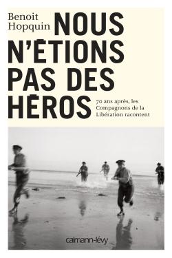 Nous n'étions pas des héros - © Collections ECPAD - OFIC - Tous droits réservés