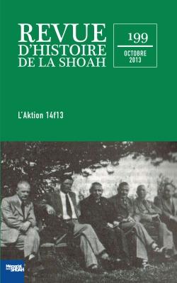 Revue d'histoire de la Shoah nº199 – L'Aktion 14f13 -