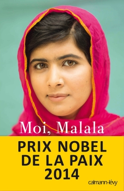 Moi, Malala, je lutte pour l'éducation et je résiste aux talibans - © Antonio Almos. Maquette : © Hachette Book Group, Inc, 2013