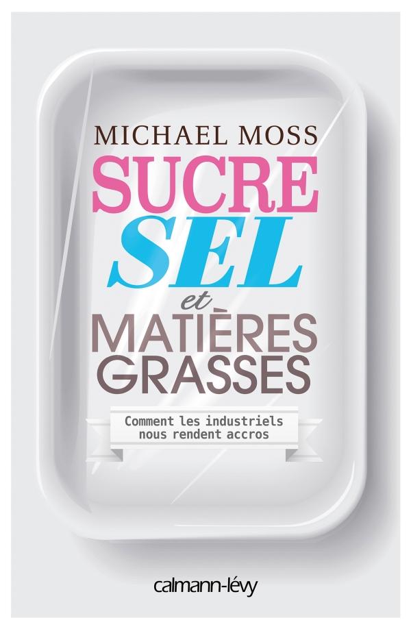 Sucre sel et matières grasses -