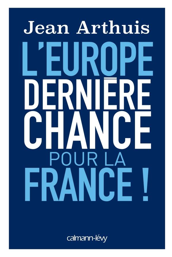 L'Europe: Dernière chance pour la France -