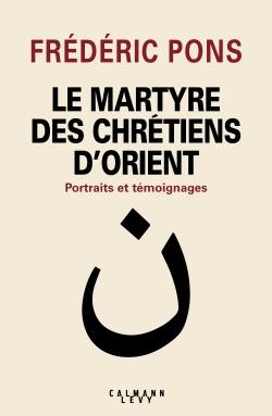 Le Martyre des chrétiens d'Orient -