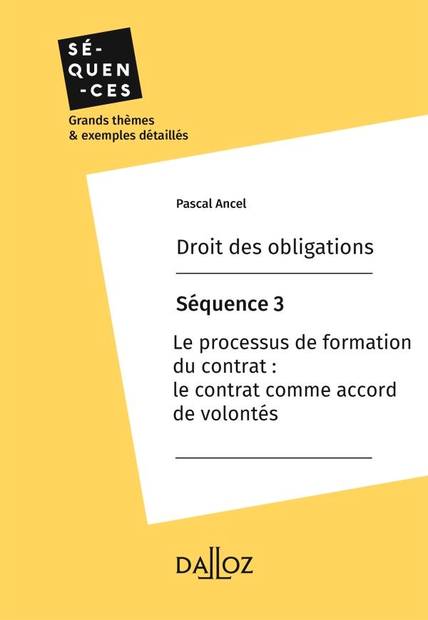 Droit des obligations - Séquence 3.Le processus de formation du contrat : le contrat comme accord