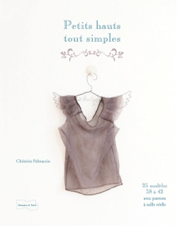 Petits hauts tout simples/SIMPLE LITTLE TOPS - Christine Palmaccio