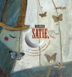 M.Satie, L'homme qui avait un petit piano dans la tête