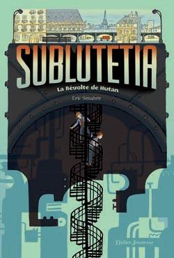 Sublutetia – La révolte de Hutan (T1)