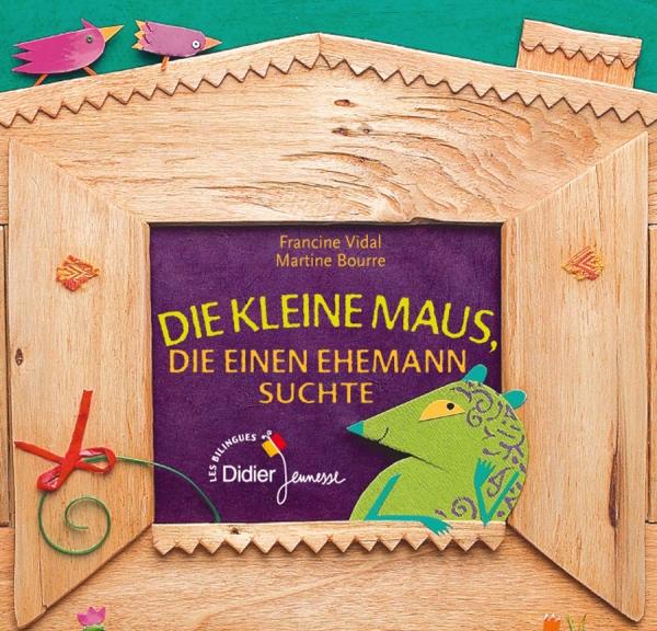 Die kleine maus die einen ehemann suchte (La souris qui cherchait un mari – bilingue allemand)