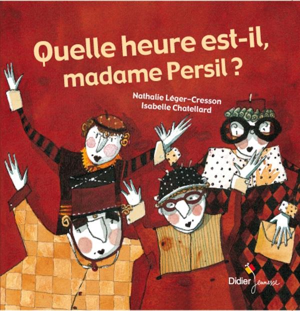 Quelle heure est-il madame Persil?