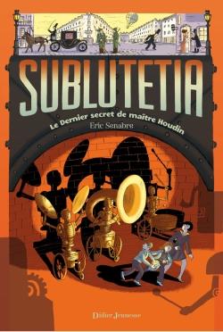 Sublutetia – Le dernier secret de maître Houdin (T2)