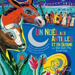Un noël aux Antilles et en Guyane avec Dédé Saint-Prix, Sylviane Cedia…