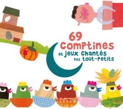 69 comptines et jeux chantés des tout-petits (CD)