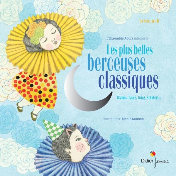 Les plus belles berceuses classiques – Edition classique