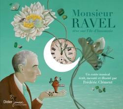 Monsieur Ravel rêve sur l'île d'Insomnie (CD)